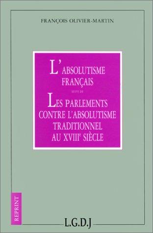 9782275002767: L'absolutisme français. Les parlements contre l'absolutisme
