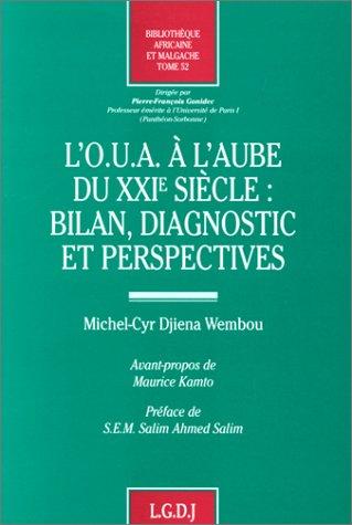 L'O.U.A. a l'aube du XXIe siecle: Bilan, diagnostic et perspectives (Bibliotheque ...
