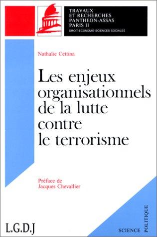 Les enjeux organisationnels de la lutte contre le terrorisme: Cettina, N.