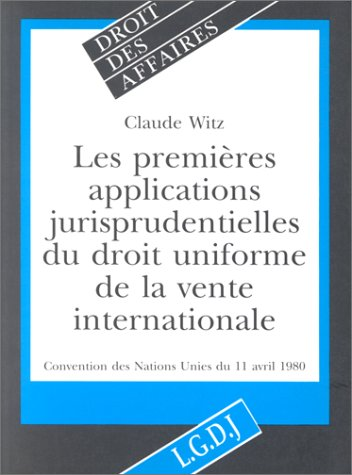 Les Premières applications jurisprudentielles du droit uniforme de la vente internationale :...