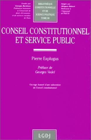 Conseil constitutionnel et service public (Bibliotheque constitutionnelle et de science politique) ...