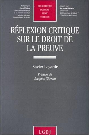 9782275004495: Réflexion critique sur le droit de la preuve (Bibliothèque de droit privé) (French Edition)