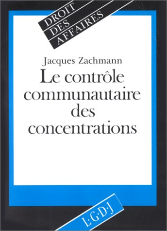 Le controle communautaire des concentrations (Droit des affaires) (French Edition): Zachmann, ...