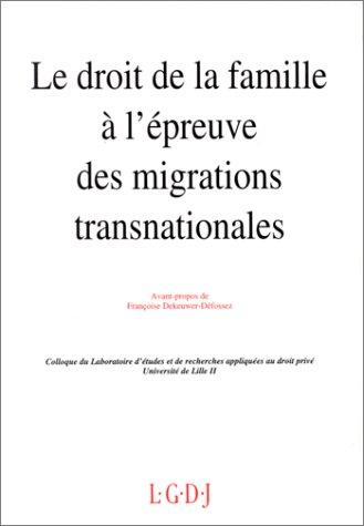 Le droit de la famille a l'epreuve des migrations transnationales: Actes des journees d'...