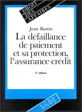 La Défaillance de paiement et sa protection, l'assurance-crédit: Bastin