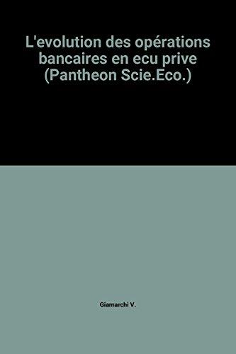 9782275005256: L'Evolution des opérations bancaires en écu privé