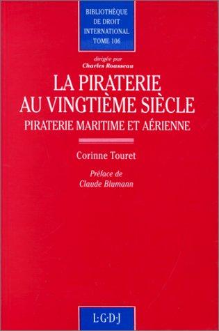 La piraterie au vingtieme siecle: Piraterie maritime et aerienne (Bibliotheque de droit ...