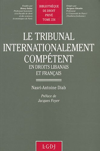 LE TRIBUNAL INTERNATIONALEMENT COMPETENT EN DROIT LIBANAIS: DIAB N.A.