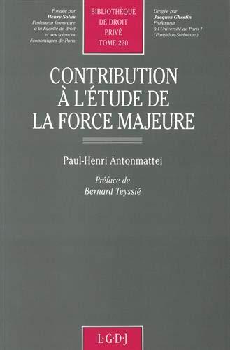 Contribution a l'etude de la force majeure (Bobliotheque de droit prive) (French Edition): ...