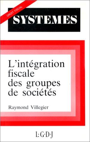9782275006314: L'intégration fiscale des groupes de sociétés
