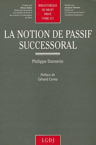 La notion de passif successoral (Bibliotheque de droit prive) (French Edition): Durnerin, Philippe