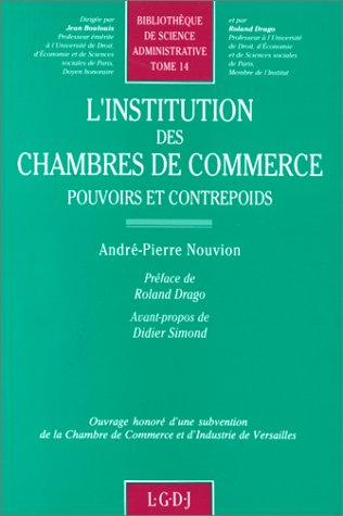 L'institution des Chambres de commerce: Pouvoirs et contrepoids (Bibliotheque de science ...
