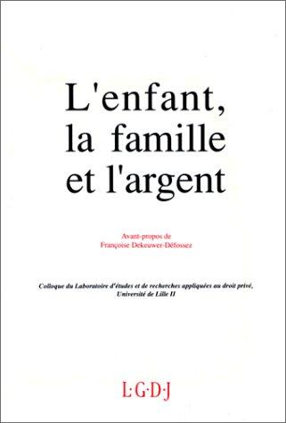 L'enfant, la famille et l'argent: Actes des journees d'etudes des 13 et 14 decembre ...