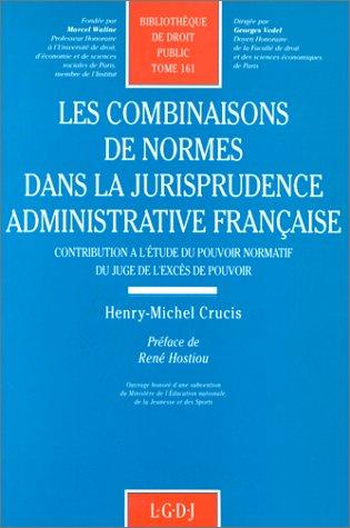 9782275006666: Les Combinaisons de normes dans la jurisprudence administrative française, tome 161