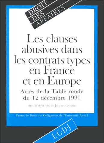 Les Clauses abusives dans les contrats types en France et en Europe: Actes de la table ronde du 12 ...