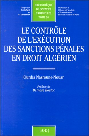 Le controle de l'execution des sanctions penales en droit algerien (Bibliotheque de sciences ...