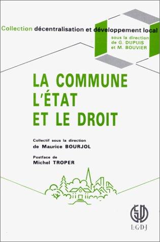 La Commune, l'Etat et le droit: Bicentenaire de la Revolution et marche unique europeen : ...