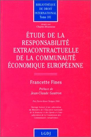 Etude de la responsabilite extracontractuelle de la Communaute economique europeenne: De la ...
