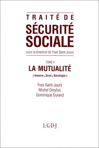 9782275007489: La mutualité: Histoire, droit, sociologie (Traité de sécurité sociale) (French Edition)