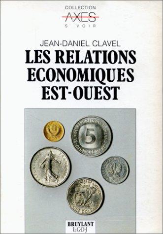 Les Relations économiques Est-Ouest: Clavel, Jean-Daniel
