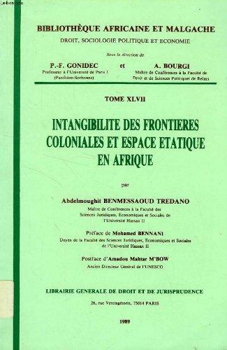 9782275007984: Intangibilite des frontieres coloniales et espace etatique en afrique t47