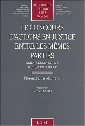 Le concours d'actions en justice entre les memes parties: L'etendue de la faculte de ...