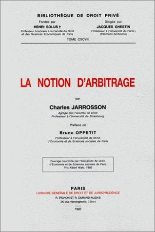 9782275008455: La notion d'arbitrage (Bibliothèque de droit privé) (French Edition)