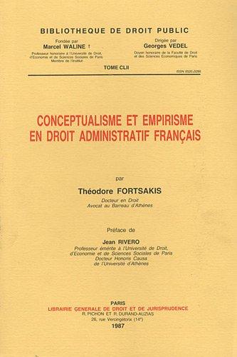Conceptualisme et empirisme en droit administratif franc?ais (Bibliothe?que de droit public) (...
