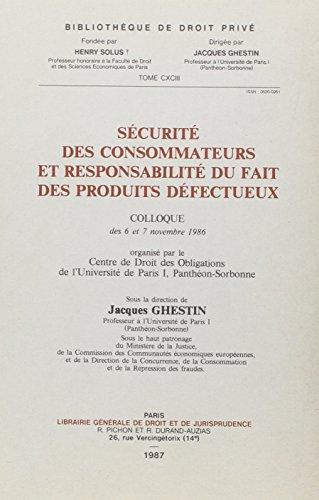 Securite des consommateurs et responsabilite du fait des produits defectueux: Colloque des 6 et 7 ...