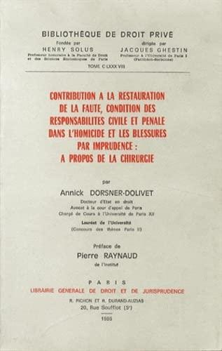 9782275009261: Contribution à la restauration de la faute, condition des responsabilités civile et pénale dans l'homicide et les blessures par imprudence: À ... de droit privé) (French Edition)