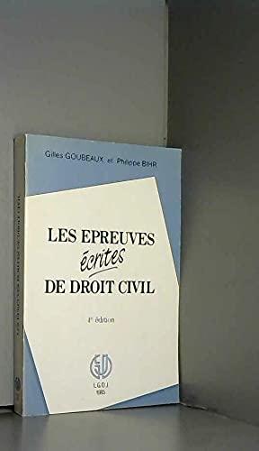 Les épreuves écrites de droit civil.: GOUBEAUX Gilles / BIHR Philippe.