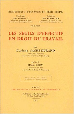 Les seuils d'effectif en droit du travail (Bibliotheque d'ouvrages de droit social) (...