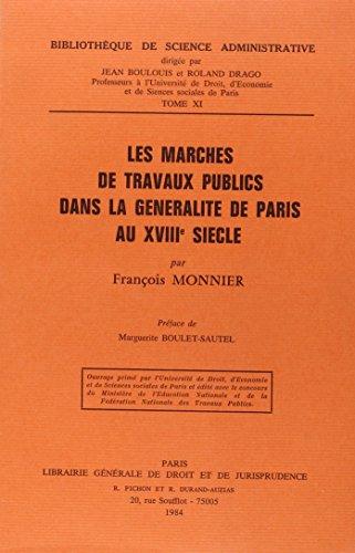 Les marches de travaux publics dans la generalite de Paris au XVIIIe siecle (Bibliotheque de ...
