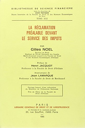 La reclamation prealable devant le service des impots (Bibliotheque de science financiere) (French ...