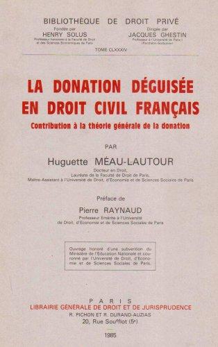 9782275009629: La donation déguisée en droit civil français. Contribution à la théorie générale de la donation