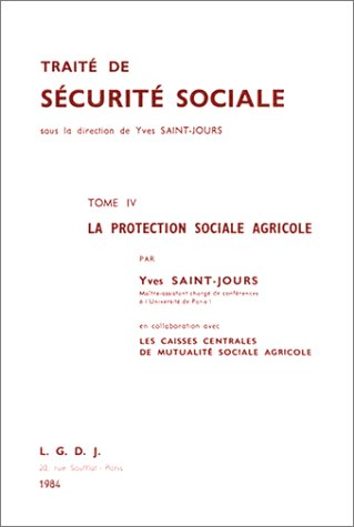 La protection sociale agricole (Traite de securite sociale) (French Edition): Saint-Jours, Yves