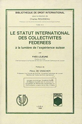Le statut international des collectivites federees a la lumiere de l'experience suisse (...