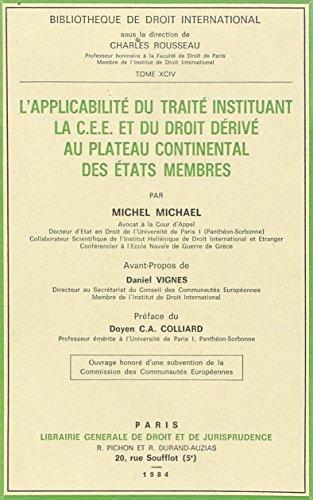 L'applicabilite du traite instituant la C.E.E. et du droit derive au plateau continental des ...