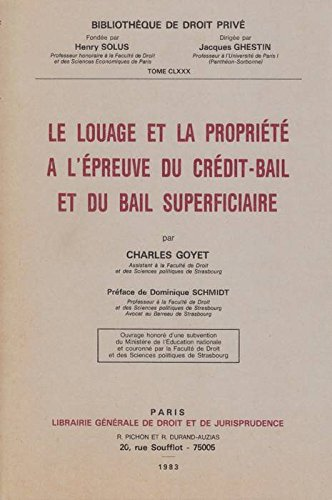 Le louage et la propriete a l'epreuve du credit-bail et du bail superficiaire (Bibliotheque de...