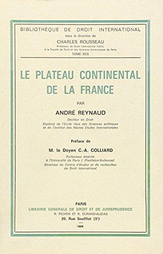 Le plateau continental de la France (Bibliotheque de droit international) (French Edition): Reynaud...