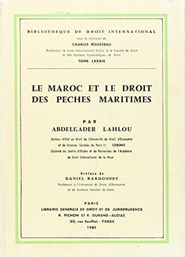 Le Maroc et le droit des peches maritimes (Bibliotheque de droit international) (French Edition): ...