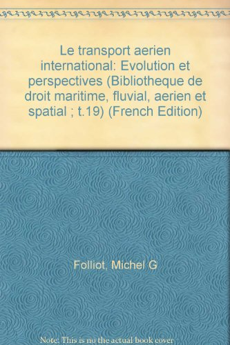 9782275012742: Le transport aerien international: Evolution et perspectives (Bibliotheque de droit maritime, fluvial, aerien et spatial ; t.19) (French Edition)