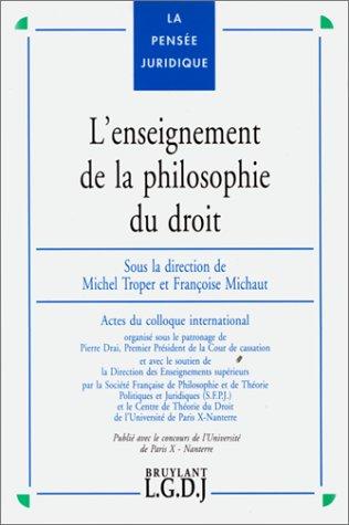9782275015088: L'enseignement de la philosophie du droit : Actes du colloque international, 1er juillet 1994, Paris, Institut international d'administration publique