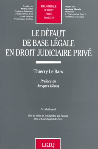 Le defaut de base legale en droit judiciaire prive (Bibliotheque de droit prive) (French Edition): ...