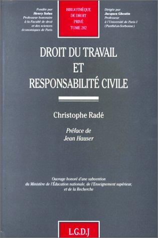 Droit du travail et responsabilite civile (Bibliotheque de droit prive) (French Edition): Rade, ...