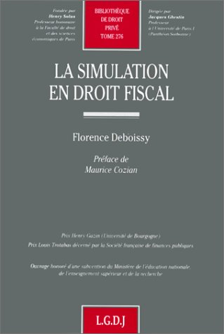 La simulation en droit fiscal (Bibliotheque de droit prive) (French Edition): Deboissy, Florence