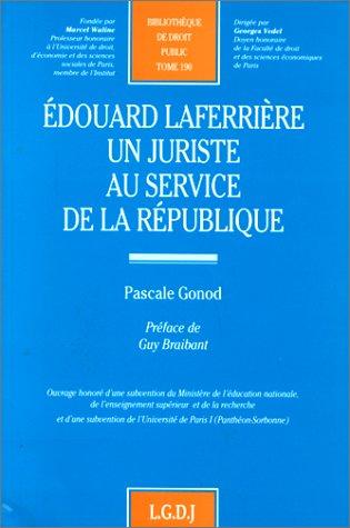 Edouard Laferrière un juriste au service de la République: Gonod