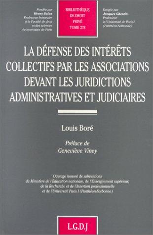 La defense des interets collectifs par les associations devant les juridictions administratives et ...