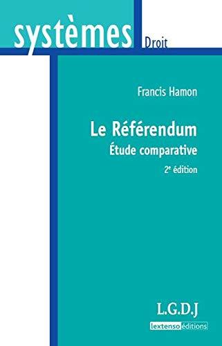 Le Référendum, étude comparative, 2e édition, ...
