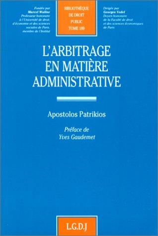 9782275016214: L'arbitrage en matière administrative (Bibliothèque de droit public) (French Edition)